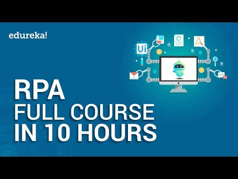 Robotic Process Automation Full Course – 10 Hours | RPA Tutorial For Beginners | Edureka